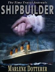 Marlene Dotterer_TTJ bk1_SHIPBUILDER Final cover small